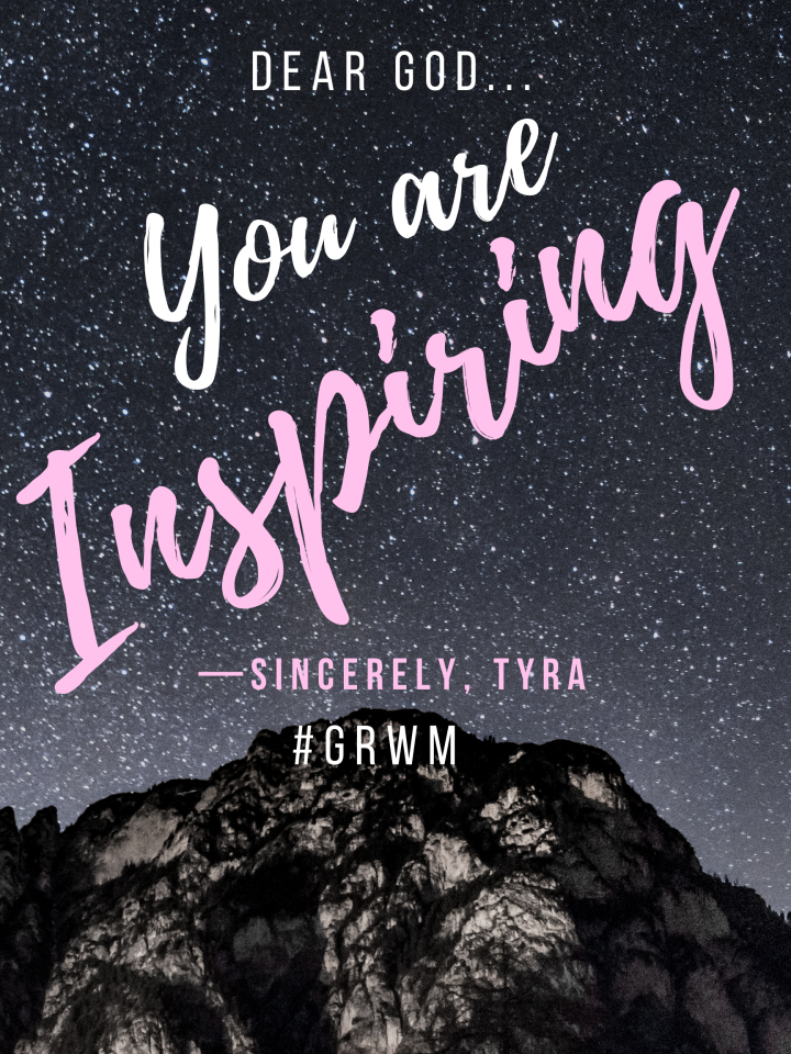 You are INSPIRING | #GRWM